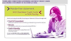 The rewards program (bonus rewards card) is. Eastwestbanker Com Credit Cards Electronic Statement Of Account E Soa Philippines Eastwest Banking Corporation Www Statusin Org