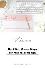 Best Careers For Women The 7 Best Career Blogs For Millennial Women Blogging
