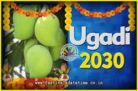 What is the importance, history, legend & rituals of telugu and kannada new year? 2030 Ugadi New Year Date And Time 2030 Ugadi Calendar Festivals Date Time