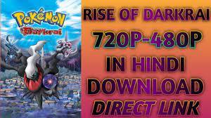 HOW TO DOWNLOAD POKEMON MOVIE RISE OF DARKRAI IN HINDI.720P-480P. - YouTube