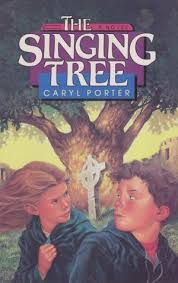 The Singing Tree by Caryl Porter