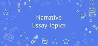 narrative essay topics ideas the best narrative essay topics and prompts tips ideas