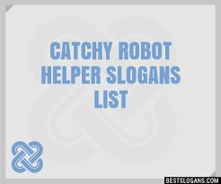 30 Catchy Robot Helper Slogans List Taglines Phrases