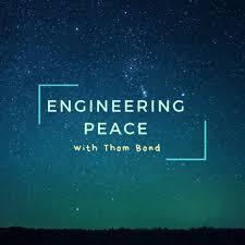 Engineering Peace with Thom Bond