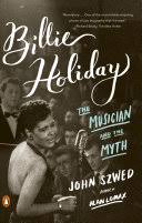 <b>Billie Holiday: The</b> Musician and the Myth - John F. Szwed - Google ...