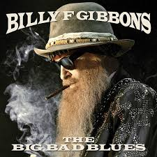 <b>Billy</b> F <b>Gibbons</b>* - The <b>Big</b> Bad Blues (2018, CD) | Discogs