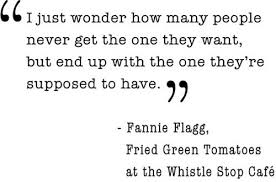 Fried Green Tomatoes Quotes Awesome Image About Quote In Cheesery By Ani On We Heart It