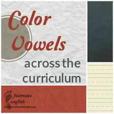Color Vowels Across The Curriculum Footnotes English