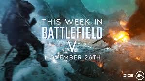 This Week In Battlefield V November 26th Battlefield Forums