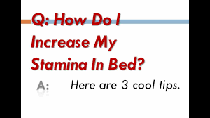 How Do I Increase My Stamina In Bed