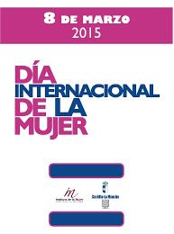 Últimas noticias, fotos, y videos de día internacional de la mujer las encuentras en el comercio. 8 De Marzo Dia Internacional De La Mujer Instituto De La Mujer De Castilla La Mancha