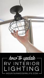 Changing Light Fixtures In Rv How To Update Rv Interior Lighting Rv Interior Remodeled