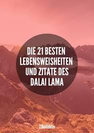 21 Inspirierende Zitate Und Lebensweisheiten Vom Dalai Lama