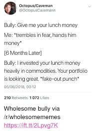 Is Bully Portfolio 1 Hands Great I 05062018 Give Commodities Lunch Fear Money Invested In Him 0012 Retweets Looking 072 Octopuscaveman Punch Months 210 Laterl Your Money Fake-out Heavily Me Who Likes 6 trembles