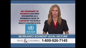 Weitz Luxenberg Weitz And Luxenberg Tv Commercial Monsanto Roundup Legal Helpline