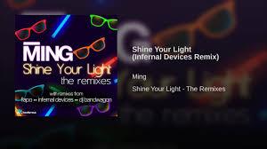 Infernal Electric Light Shine Your Light Infernal Devices Remix
