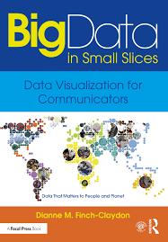 Big Data in Small Slices: Data Visualization for Communicators - 1st E