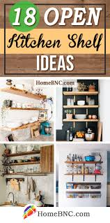 Open Shelf Design For Kitchen 18 Best Open Kitchen Shelf Ideas And Designs For 2019