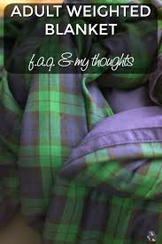 weighted blanket faq and my thoughts