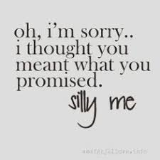 Broken Promises Quotes And Sayings broken promises quotes Google Search quotes Pinterest Broken 5 77648