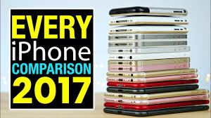 Every Iphone Comparison 2017