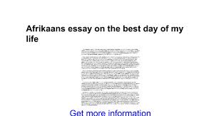 afrikaans essay on the best day of my life google docs