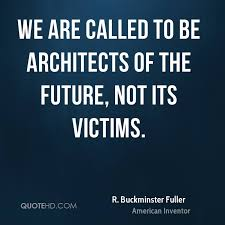 Future Husband Quotes Amazing R Buckminster Fuller Quotes QuoteHD