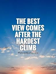 Quotes About Climbing Mesmerizing The Best Quotes The Best View Comes After The Hardest Climb