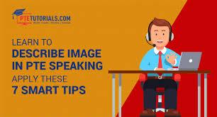 Describe Image In Pte Speaking 7 Smart Working Tips
