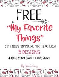 My Favorite Things Teacher Gifts Questionnaire Template By Brenda