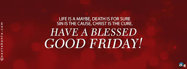 Beautiful Good Friday Quotes Best Of 24 Most Beautiful Good Friday Wish Pictures And Photos