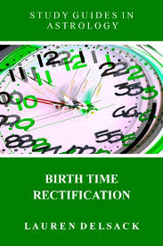 Study Guides In Astrology Birth Time Rectification