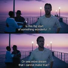 lala land quotes. Delighful Quotes La Land Dream And Ryan Gosling Image Intended Lala Land Quotes