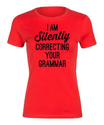 Zulily Size Chart Red Im Silently Correcting Your Grammar Tee Zulily