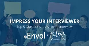 Questions To Ask Interviewer Envol Strategies Impress Your Interviewer Top 5 Questions