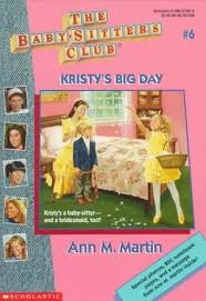 Baby Sitters Wanted Kristys Big Day The Baby Sitters Club 6 By Ann M Martin