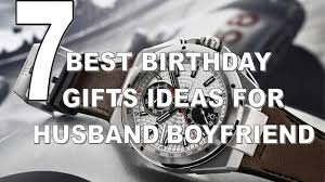 seven best birthday gifts ideas for husband boyfriend