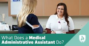 What Does A Medical Administrative Assistant Do A Closer