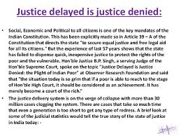 justice delayed is justice denied essay in coursework  justice delayed is undoubtedly justice denied consequently short essay on chandra shekhar azad rosemary