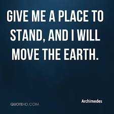 archimedes quotes quotehd give me a place to stand and i will move the earth