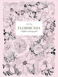 coloring book flower. Modren Coloring Floribunda A Flower Coloring Book Leila Duly 9781780677682 Amazoncom  Books Inside Book L