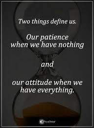 Define Quote Simple Quotes Two Things Define Us Our Patience When We Have Nothing And