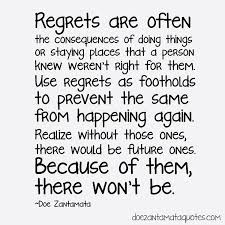 quotes about friendship regret dont regret quotes quotesgram  quotes about friendship regret regret and forgiveness quotes quotesgram