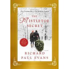 Light Of Christmas Richard Paul Evans The Mistletoe Secret By Richard Paul Evans