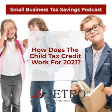 Your 2021 baby makes you eligible for the child tax credit. How Does The Child Tax Credit Work For 2021 Jetro Small Business Accountant