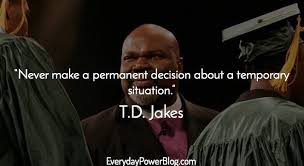 40 TD Jakes Quotes About Destiny And Success Everyday Power Classy Td Jakes Quotes On Life