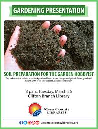 learn how to test and create the best soil possible in your grand valley garden by attending soil preparation for the garden hobbyist a presentation