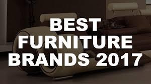 best brands of furniture. The Best Furniture Brands 2017 ✓ Of R