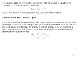 the first law for a closed system operating in a thermodynamic cycle becomes if the system does not move with a velocity and has no change in elevation