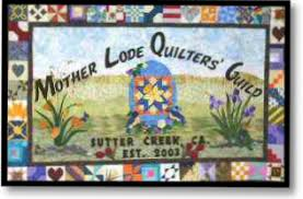 Mother Lode Quilters Guild - Home & The Mother Lode Quilters' Guild (MLQG) was formed in 2003 to